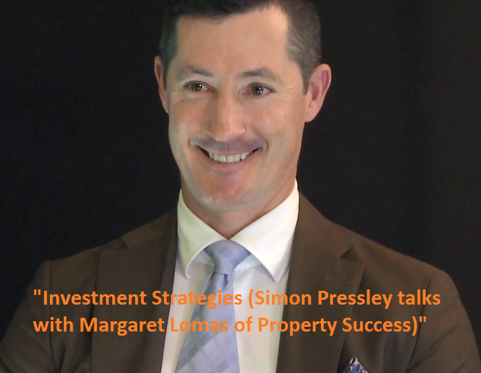 """Investment Strategies (Simon Pressley talks with Margaret Lomas of Property Success)"""