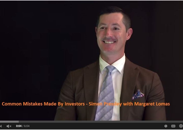 Common Mistakes Made By Investors – Simon Pressley with Margaret Lomas